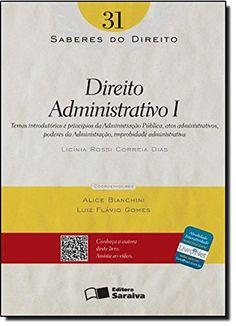 Direito Administrativo I - Volume 31. Coleção Saberes do Direito (Em Portuguese do Brasil) - http://apostilasdacris.com.br/direito-administrativo-i-volume-31-colecao-saberes-do-direito-em-portuguese-do-brasil/
