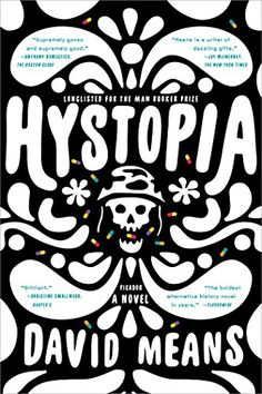 Hystopia: A Novel by David Means paperback  https://www.amazon.com/dp/1250118387/ref=cm_sw_r_pi_dp_x_.VDoyb2MARCB0
