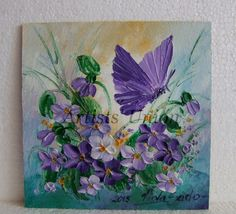 Violets+Butterfly+Original+Oil+Painting+Textured+Art+Flowers+Palette+Knife+Impasto+Fine+EU+Artist  http://artistsunion.ecrater.com/p/24448412/violets-butterfly-original-oil-painting