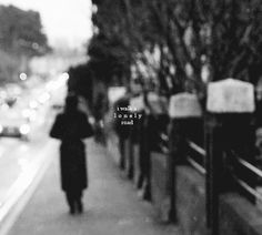 """""""I walk a lonely road, the only one that I have ever known, don't know where it goes but it's home to me and I walk alone."""" Great. Now I want to go cry."""