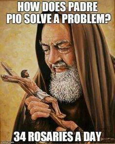 saint Padre Pio - pray for us!