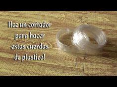 Como hacer un cortador para hacer cuerdas de plastico con botellas - YouTube