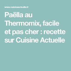 Paëlla au Thermomix, facile et pas cher : recette sur Cuisine Actuelle