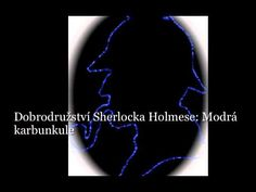 Dobrodružství Sherlocka Holmese: povídka Modrá karbunkule (mluvené slovo, audiokniha) - YouTube Sherlock, Wicked, Blues, Superhero, Youtube, Fictional Characters, Fantasy Characters, Youtubers, Youtube Movies