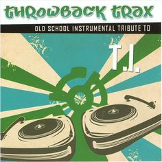 Various Artists - Throwback Trax: Old School Intrumental Tribute To T.I.