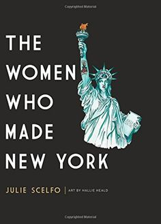 "Read ""The Women Who Made New York"" by Julie Scelfo available from Rakuten Kobo. An illuminating, elegant history of New York City, told through the stories of the women who made it the most exciting a."