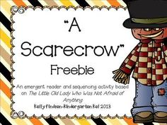 "FREE Scarecrow Emergent Reader and Sequencing activity. Goes along with the book ""The Little Old Lady Who Was Not Afraid of Anything"""