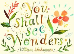 """""""You shall see wonders quote and artwork by Katie Daisy (www.KatieDaisy.com)"""