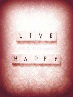 Pink Photo Quote Photo Live Happy  85 x 11 inch by SSCphotography,