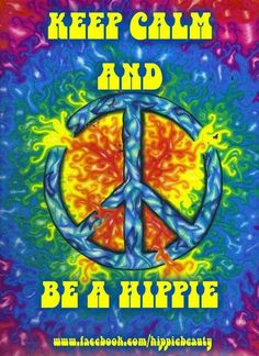 So glad to be a hippie!