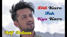 Dil Kare Toh Kya Kare | Atif Aslam Whatsapp Videos, Atif Aslam, Latest Video, Love Story, Songs, Guys, Music, Youtube, Musica