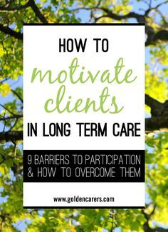How To Motivate Residents In Long Term Care