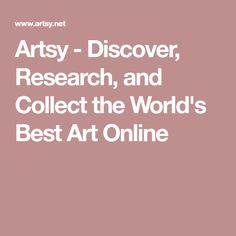 Artsy is the world's largest online art marketplace. Browse over 1 million artworks by iconic and emerging artists, presented by galleries and top auction houses in over 100 countries. Image Search Engine, Buy Art Online, Art Fair, Art Auction, Mixed Media Art, Art History, Art Projects, Abstract Art, Illustration Art