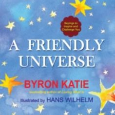 A FRIENDLY UNIVERSE -- Internationally acclaimed bestselling author Byron Katie presents inspiring sayings in this beautiful work, which features illustrations by award-winning artist Hans Wilhelm. Free Books Online, Books To Read Online, Read Books, Byron Katie, Meditation Quotes, Mindfulness Meditation, Strong Quotes, Change Quotes, Attitude Quotes