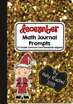 This fantastic pack of Common Core aligned Math journal prompts is perfect for the month of December. The prompts are themed around Christmas. Included are 28 prompts - one for each Second Grade Common Core Standard.