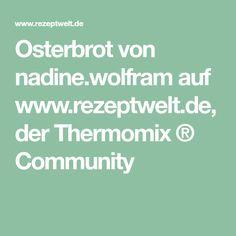 Osterbrot von nadine.wolfram auf www.rezeptwelt.de, der Thermomix ® Community