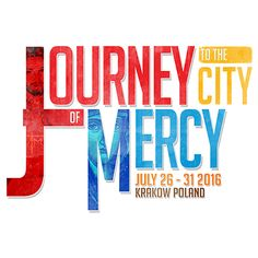 Journey to the City of Mercy - World Youth Day
