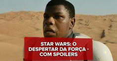 'Star Wars: o despertar da Força': veja análise com spoilers das surpresas