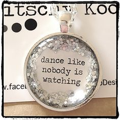Dance Like Nobody Is Watching quote  silver glitter sparkle pendant necklace by Kitschy Koo  on Etsy, $13.92