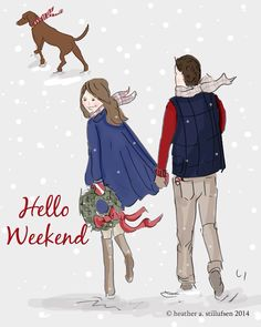 Hello weekend December snow Rose Hill Designs by Heather Stillufsen Bon Weekend, Hello Weekend, Happy Weekend, Happy Saturday, Weekender, Illustrations, Illustration Art, Rose Hill Designs, Christmas Quotes