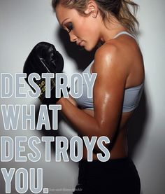 women kickboxing motivation | Destroy what destroys you. Kick it! (via Pinterest)
