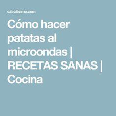 Cómo hacer patatas al microondas | RECETAS SANAS | Cocina