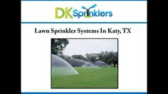 If you are looking for an affordable lawn sprinkler system in Katy, TX, consider DK Sprinklers. The company serves both commercial and residential properties in the city. The team uses advanced techniques to install and repair a wide range of sprinkler systems. To know more about lawn sprinkler system dealer serving Katy, visit : http://www.dksprinklers.com