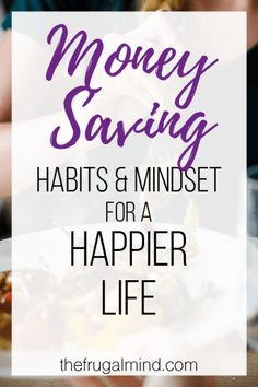 Money-Saving Habits & Mindset for a Happier Life