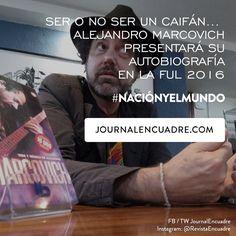 Revista Encuadre » Ser o no ser un caifán… Alejandro Marcovich presentará su autobiografía en la FUL 2016