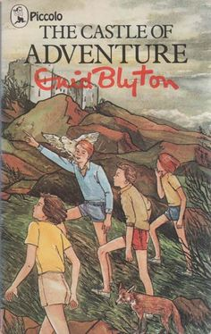Enid Blyton's The Castle of Adventure - first book I ever read!