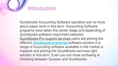 Quickbooks Accounting Software operation are no more about paper work in this term. Accounting Software programs have taken the center stage and depending of Quickbooks software requirment selection. QuickBooks Pro support services users are picking the different Quickbooks enterprise software solution.It is range of Accounting software available in the market is massive and picking the QuickBooks services right solution in this term. Even you are more confusing is choosing between Quicken…