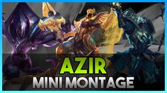 Azir Mini Montage| Best plays from the community! | League of Legends https://www.youtube.com/attribution_link?a=j1DObwWGJIg&u=%2Fwatch%3Fv%3DCM4mKeB3Qhg%26feature%3Dshare #games #LeagueOfLegends #esports #lol #riot #Worlds #gaming