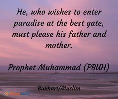 Be good to your parents. The reward is paradise!