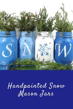 Beautiful handpainted mason jars (greenery not included) spell out S-N-O-W perfect for the holidays or wintertime. #commissionlink #holidays #christmas #winter #christmasdecor #winterdecor #rusticdecor #farmhouse #farmhousedecor #masonjars