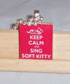 Keep Calm and Sing Soft Kitty Scrabble Pendent by KennieBlossoms, $6.00