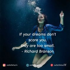 If your dreams don't scare you they are too small. -Richard Branson #Life #LifeQuotes #LifeStatus #Dreams #Small #Scare