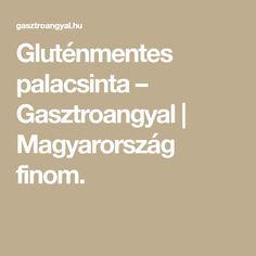 Gluténmentes palacsinta – Gasztroangyal   Magyarország finom. Gluten Free Recipes, Free Food, Paleo, Food And Drink, Sweets, Gummi Candy, Candy, Beach Wrap