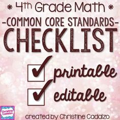 Common Core Checklist - Fourth Grade Math Included in this Common Core Checklist is an editable Excel spreadsheet and two editable, printable Word documents. The Excel and Word documents contain the same Common Core checklist content, in two different formats.