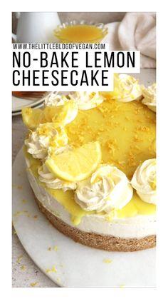 Lemon Desserts, Healthy Dessert Recipes, Gluten Free Desserts, No Bake Desserts, Raw Food Recipes, Delicious Desserts, Yummy Food, No Bake Lemon Cheesecake, Cheesecake Recipes