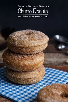 Baked Brown Butter Churro Doughnuts. You need a donut baking pan to get them this great shape, but you might be able to get some weird-but-tasty ones on a regular baking sheet. And they taste like CHURROS.