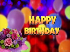 Image result for happy birthday flowers hd wallpaper Happy Birthday Flower, Birthday Wishes, Hd Wallpaper, Party Time, Balloons, Flowers, Artwork, Landscape, Image