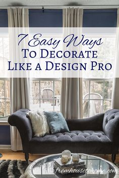 Room Design Ideas: 7 Easy Ways To Decorate Like a Design Pro | I have used these easy and inexpensive home decorating ideas many times to create rooms that look like a designer decorated them. They are perfect if you are on a budget but still want elegant interior design.