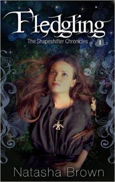 Amazon.com: Fledgling (The Shapeshifter Chronicles Book 1) eBook: Natasha Brown: Kindle Store