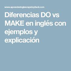 Diferencias DO vs MAKE en inglés con ejemplos y explicación