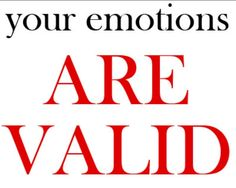 Validating your emotions and god