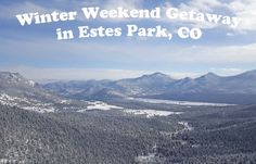 Guide to the Perfect Winter Weekend Getaway in Estes Park: Rocky Mountain National Park fun, Stanley Hotel tour & more!