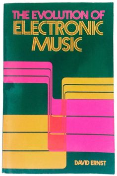 The evolution of electronic music, David Ernst, 1977. Via RPM : Popular Electronics.
