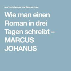 Wie man einen Roman in drei Tagen schreibt – MARCUS JOHANUS