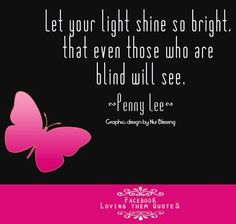 Light quote via Loving Them Quotes on Facebook