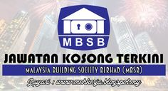Jawatan Kosong di Malaysia Building Society Berhad - 13 Okt 2016   The company became an incorporation in Malaysia under the Companies Act 1965 on 17 March 1970 before it was listed on the Kuala Lumpur Stock Exchange now Bursa Malaysia on 14 March 1972. The Employees Provident Fund (EPF) and Permodalan Nasional Berhad (PNB) are currently the major shareholders of MBSB.  Jawatan Kosong Terkini 2016diMalaysia Building Society Berhad  Positions:  1. ANALYST PROGRAMMERJob Requirements: Candidate…
